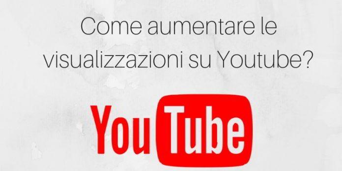 Come aumentare visulizzazioni Youtube