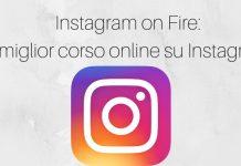 Instagram on fire il miglior corso online su Instagram